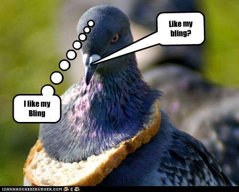 Like my bling? I like my Bling
