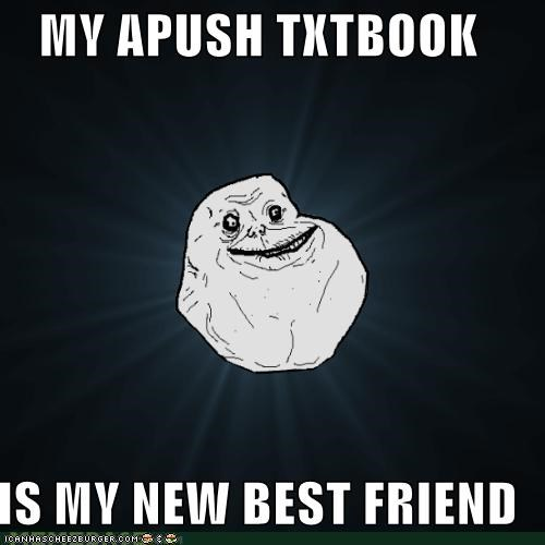 My Apush Txtbook Is My New Best Friend Memebase Funny Memes