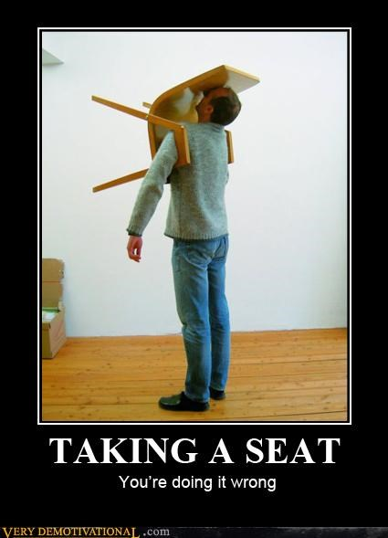 chair idiots taking a seat wrong wtf - 4714351872