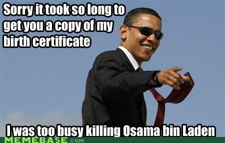 bin Laden birth certificate Memes obama osama president - 4715928064