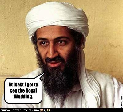 Hall of Fame Osama Bin Laden political pictures Pundit Kitchen royal wedding - 4716939264