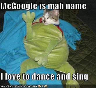 Mcgoogle Is Mah Name I Love To Dance And Sing Cheezburger Funny