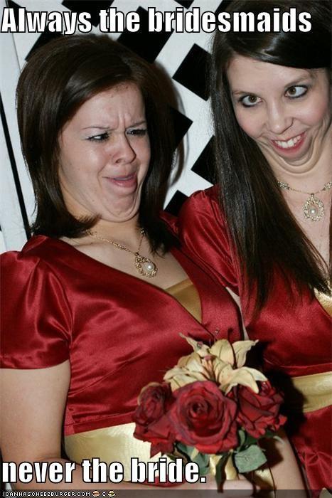 bride bridesmaid derp derpface - 4720889088