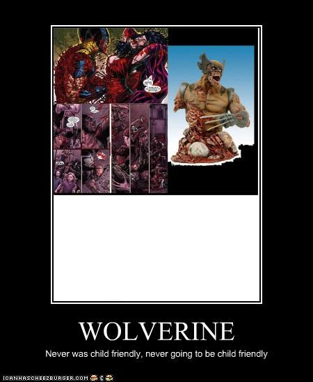 WOLVERINE Never was child friendly, never going to be child friendly