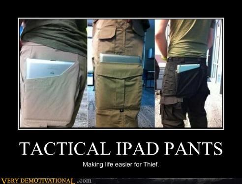 TACTICAL IPAD PANTS Making life easier for Thief.