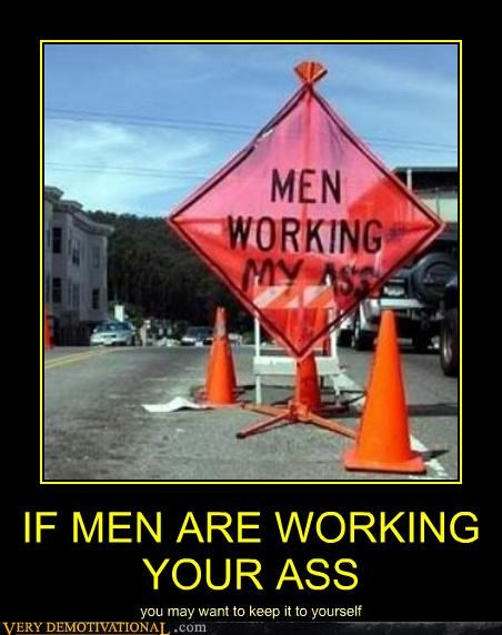 booty,construction,hilarious,men working,sign