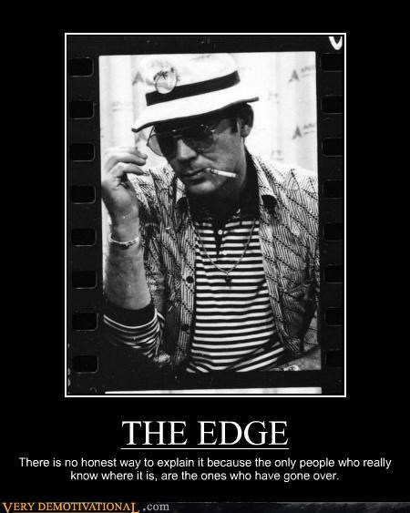 honesty Hunter S Thompson Sad the edge