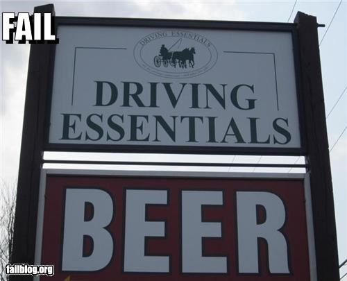 alcohol,bad idea,beer,driving,dui,failboat,g rated,juxtaposition,signs