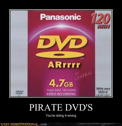 PIRATE DVD'S You're doing it wrong