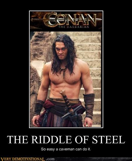 THE RIDDLE OF STEEL So easy a caveman can do it.