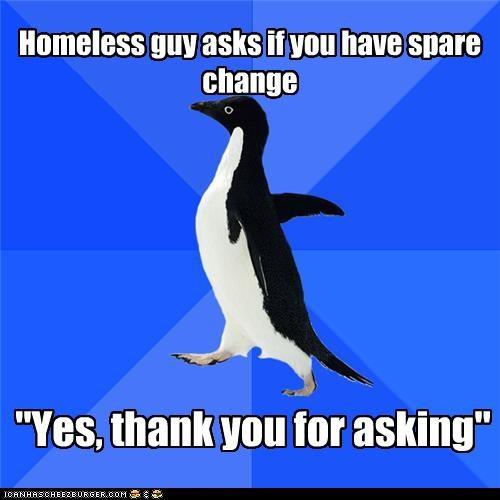 Awkward change hobos homeless people socially awkward penguin - 4725440768