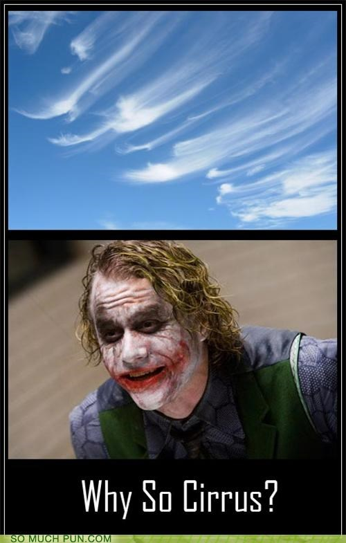 batman cirrus cloud clouds heath ledger joker literalism serious similar sounding the dark knight the joker type WHY SO SERIOUS - 4726700288