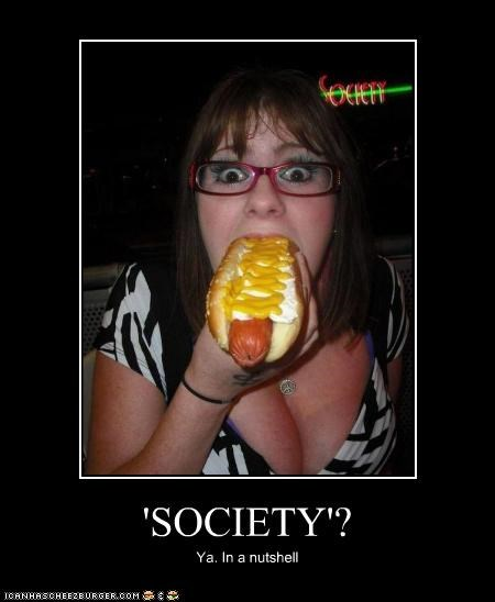 'SOCIETY'? Ya. In a nutshell