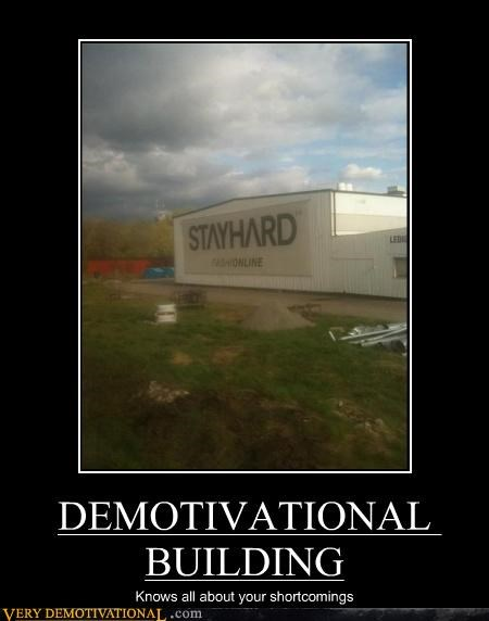 DEMOTIVATIONAL BUILDING Knows all about your shortcomings