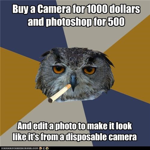 Buy a Camera for 1000 dollars and photoshop for 500 And edit a photo to make it look like it's from a disposable camera