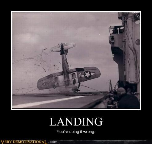 LANDING You're doing it wrong.