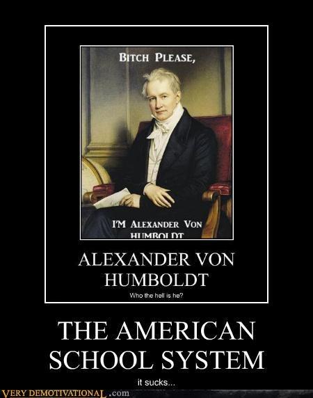 alexander humboldt,america,hilarious,school