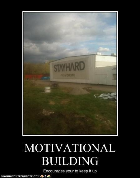 MOTIVATIONAL BUILDING Encourages your to keep it up
