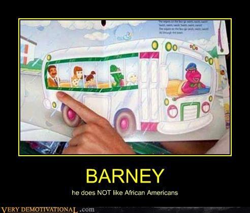 barney hilarious racist - 4739344640