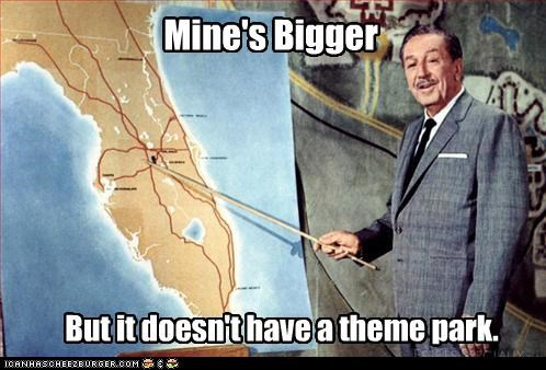 Mine's Bigger But it doesn't have a theme park.