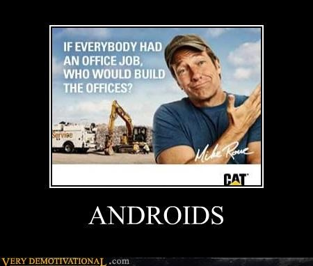 androids,dirty jobs,hilarious,mike rowe