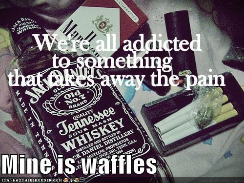 addiction,drugs,emolulz,waffles