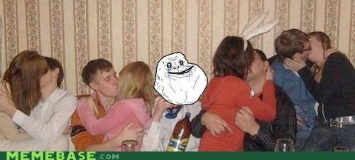 forever alone,make outs,Party