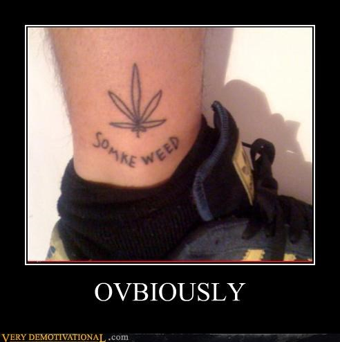 drugs hilarious spelling tattoos weed - 4744386816