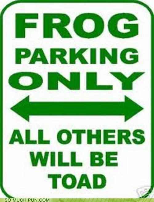 double meaning,frog,homophone,notice,parking,sign,toad,towed,warning