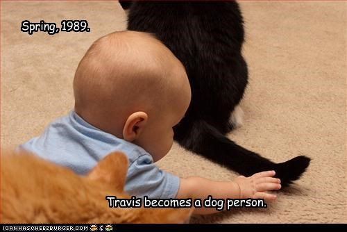 1989,baby,bad idea,becomes,becoming,caption,captioned,cat,date,dog person,human,spring