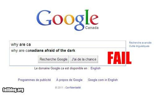 afraid,Autocomplete Me,failboat,google,g rated,oh canada