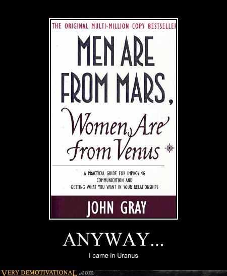 anyway hilarious men are from mars uranus women are from venus