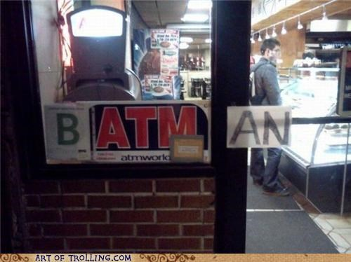 ATM,batman,IRL,signs