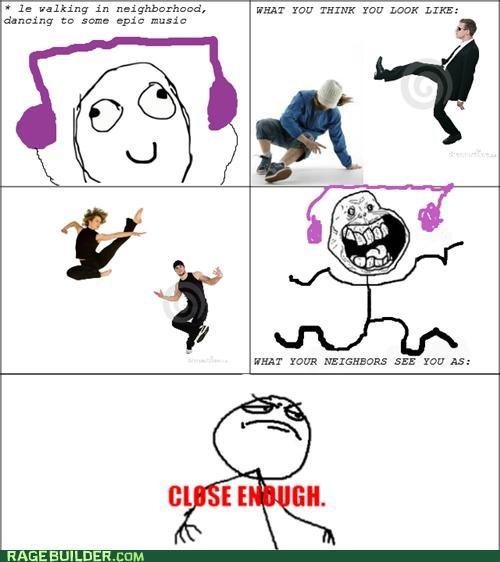 Close Enough dancing Music neighbors Rage Comics - 4748052224