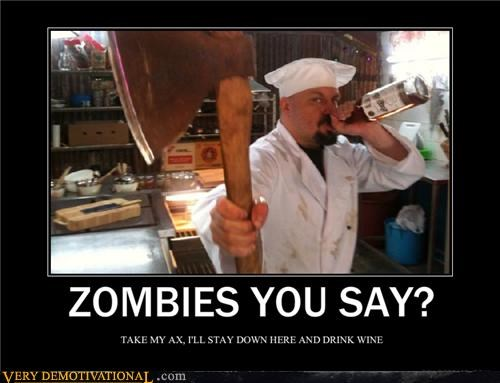 axe,drunk,Pure Awesome,wine,zombie