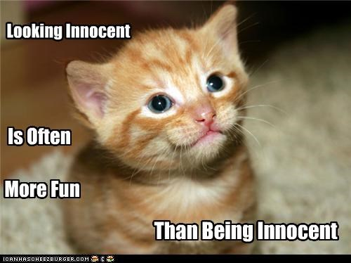 Looking Innocent Is Often More Fun Than Being Innocent