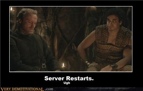 annoying hilarious server restart ugh
