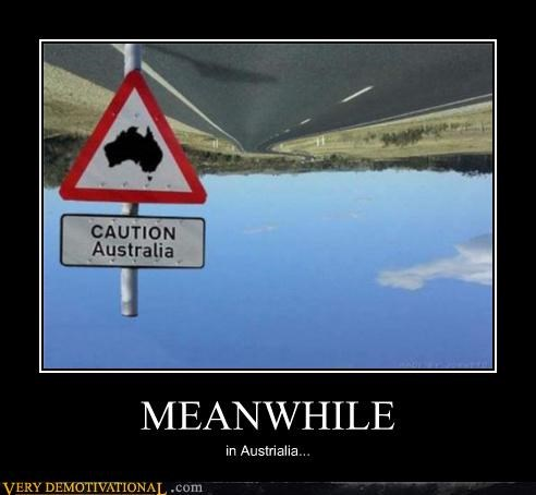 australia,Meanwhile,upside down