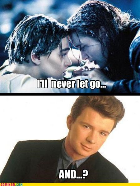 let go rick astley rick roll the internets titanic - 4754346752