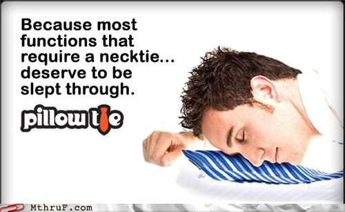 Pillow sleeping on the job tie