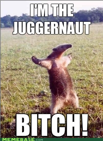 anteater b words f you juggernaut Memes remix - 4754676480