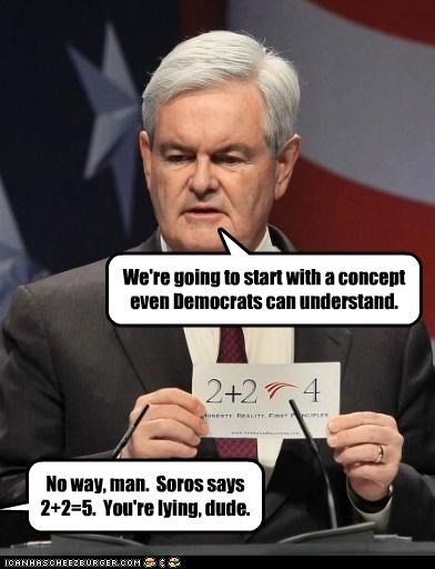 We're going to start with a concept even Democrats can understand. No way, man. Soros says 2+2=5. You're lying, dude.