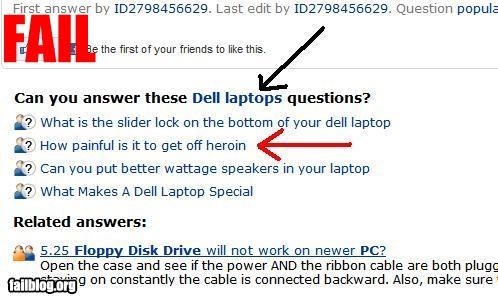 computer,Dell,drugs,failboat,heroin,internet,random,tech support