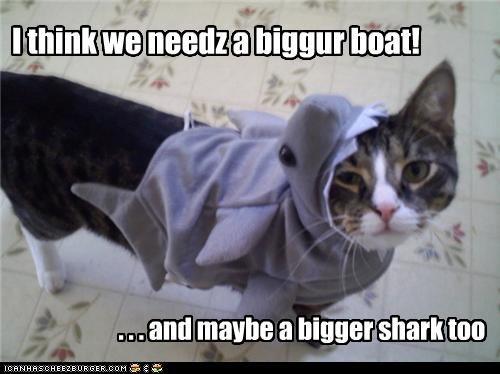 I think we needz a biggur boat! . . . and maybe a bigger shark too