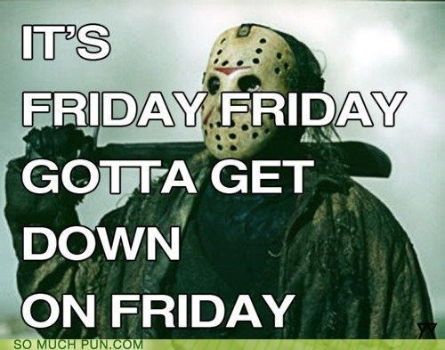 film,franchise,FRIDAY,friday the 13th,Hall of Fame,jason,jason voorhees,juxtaposition,lyrics,mashup,Movie,Rebecca Black,song