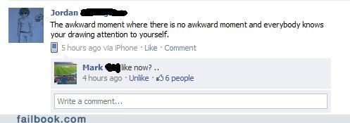 drawing attention to yourself,that awkward moment