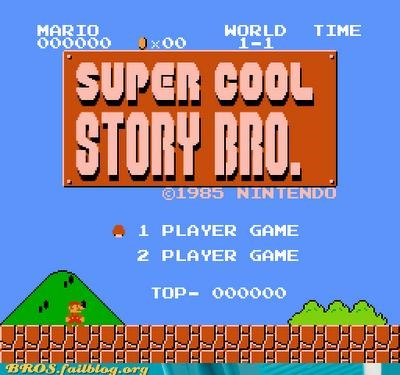 bros,cool story bro,Super Mario bros,video gmaes