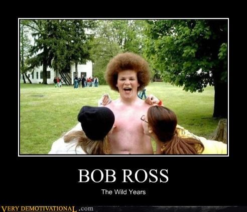 bob ross eww fro hilarious wtf - 4761484800