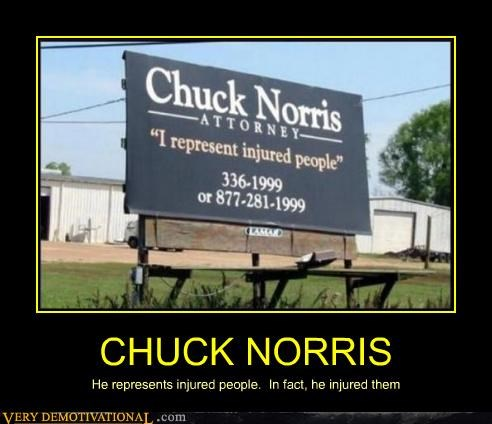 CHUCK NORRIS He represents injured people. In fact, he injured them