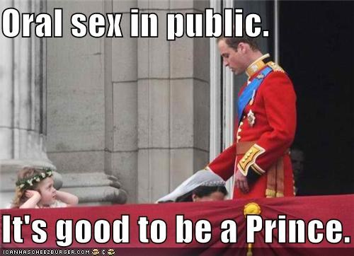 Oral Sex In Public It S Good To Be A Prince Cheezburger